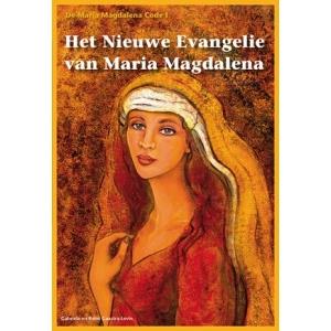 De Maria Magdalena Code I - Het nieuwe Evangelie van Maria Magdalena