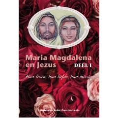 NIEUW! TWEEDE DRUK! Maria Magdalena en Jezus Deel 1: hun leven, hun relatie, hun missie