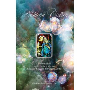 Biddend Creeren - Gebedenbundel voor het activeren van de Goddelijkheid van de mens op Aarde