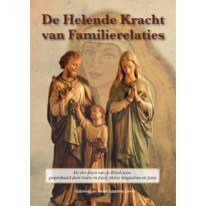 De Helende Kracht van Familierelaties - Openbaringen van Maria en Jozef, Maria Magdalena en Jezus